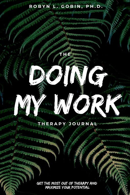 The Doing My Work Therapy Journal (Ships early December)