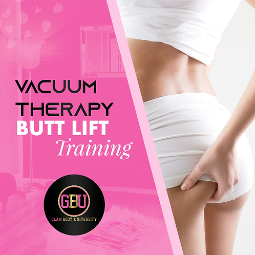 Vacuum Therapy Butt Lift Training Online or In-person