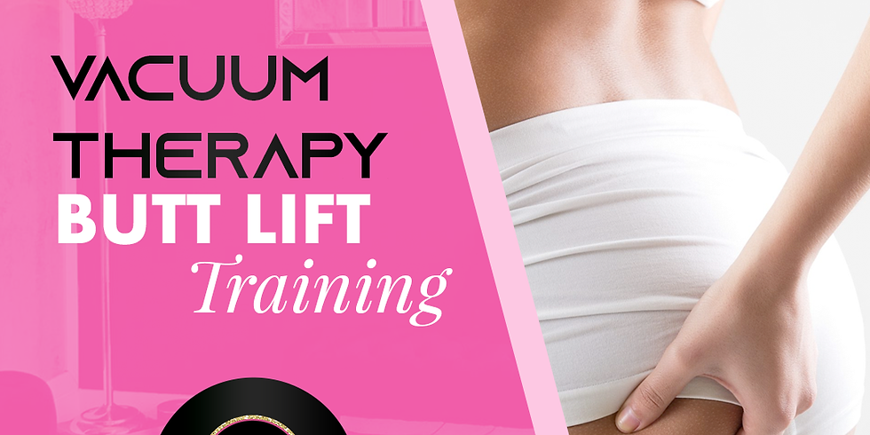 Vacuum Therapy Training (Butt-Lift)