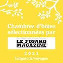 Sélection Chambres d'hôtes Le Figaro Magazine 2021