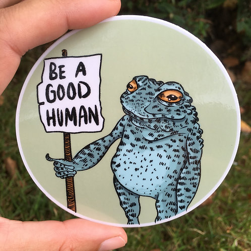 "VINYL STICKER - 3.5"" - Be a Good Human Frog"