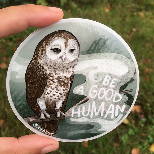 "VINYL STICKER - 3.5"" - Be a Good Human Owl"