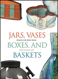 Jars, Vases, Boxes & Baskets, edited by Sherman Hall.