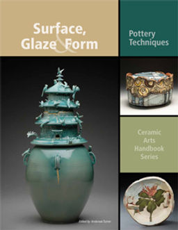 Surface, Glaze & Form, edited by Anderson Turner.