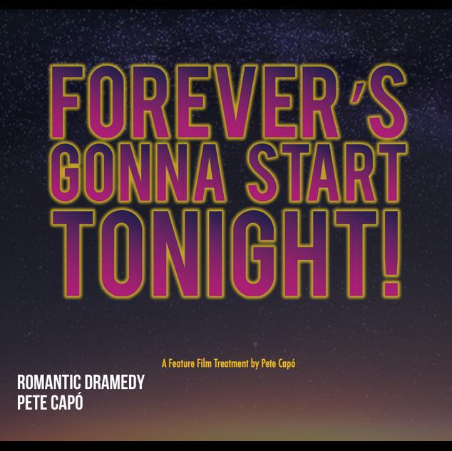 FOREVER'S GONNA START TONIGHT!