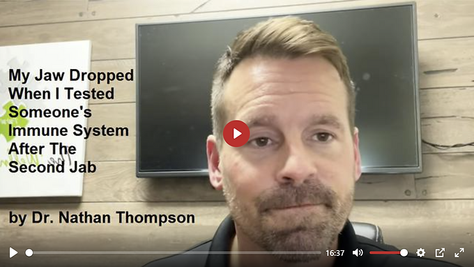 MY JAW DROPPED WHEN I TESTED SOMEONE'S IMMUNE SYSTEM AFTER THE SECOND JAB BY DR. NATHAN THOMPSON