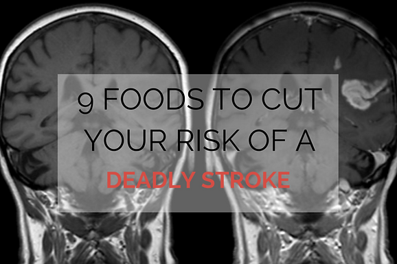 9 Foods to Cut Your Risk of a Deadly Stroke