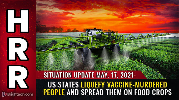 """20 US states liquefy vaccine-murdered people and spread their flesh goo on food crops as """"fertilizer"""