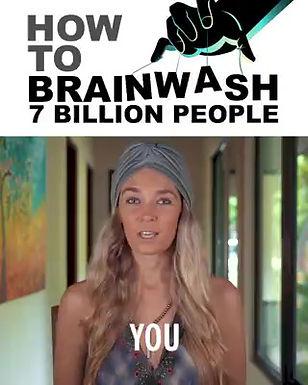 How to Brainwash 7 Billion People