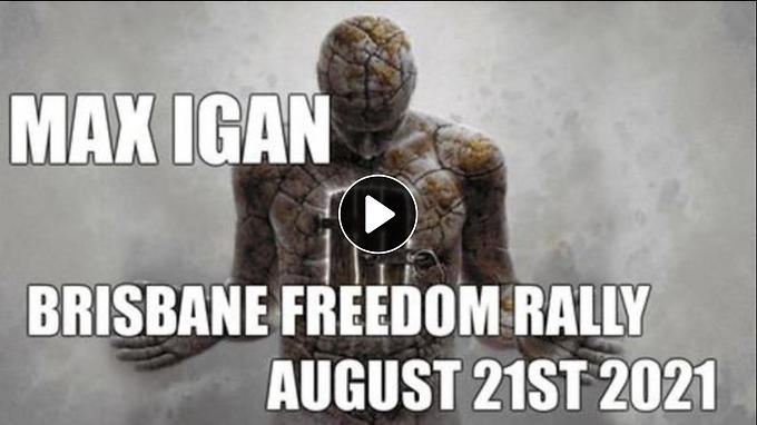 Max Igan Brisbane Freedom Rally August 21st 2021