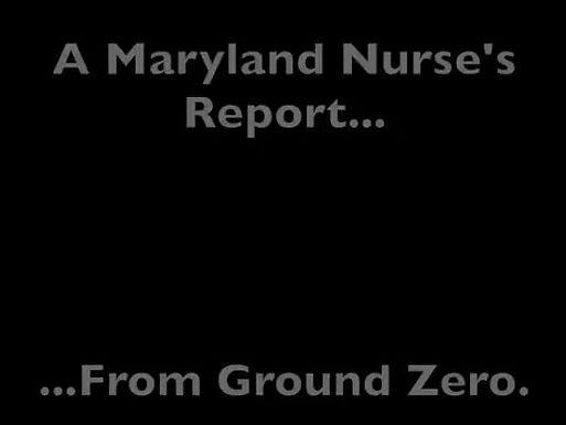 A Maryland Nurse's Report...