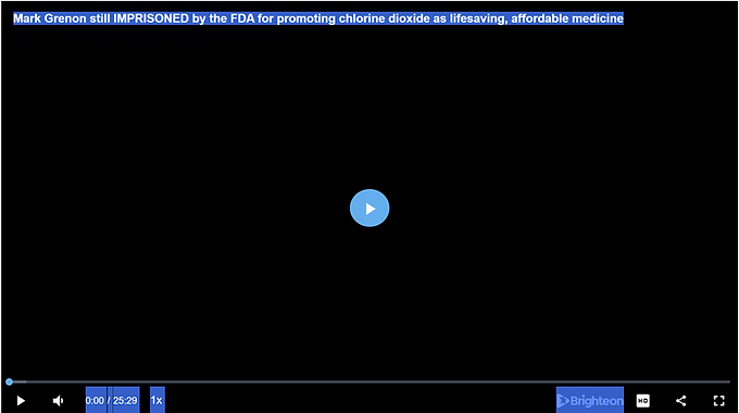 Mark Grenon still IMPRISONED by the FDA for promoting chlorine dioxide as lifesaving, affordable me