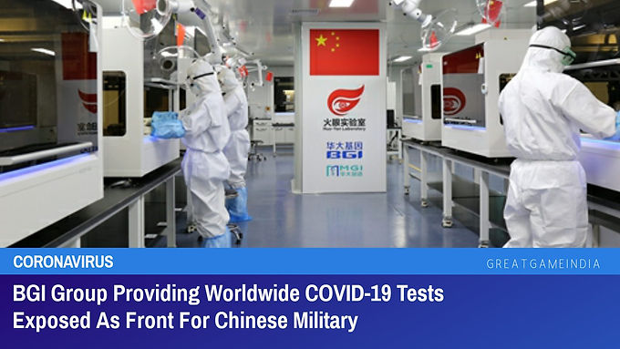 EXPOSED: BGI GROUP PROVIDING WORLDWIDE COVID-19 TESTS A FRONT FOR CHINESE MILITARY