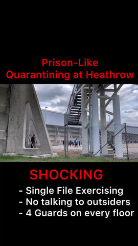 Prison-Like Quarantining at Heathrow