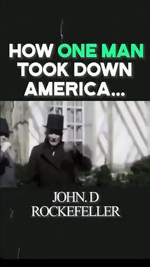 HOW ONE MAN TOOK DOWN AMERICA... John D. Rockefeller