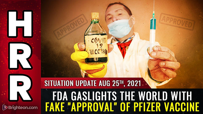 """FDA gaslights the world with FAKE """"approval"""" of Pfizer vaccine while Biden's fake presidency collaps"""
