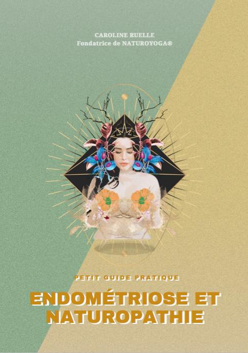Endométriose et Naturopathie - Petit Guide Pratique