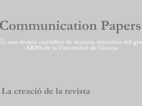 Creación, elaboración y difusión de la revista científica Communication Papers. Creación.