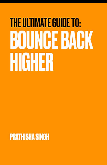 The Ultimate Guide To: Bounce Back Higher