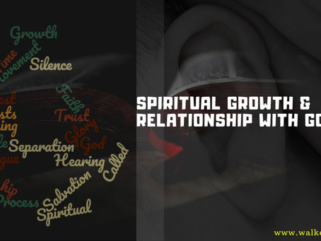 Spiritual growth and the relationship we have with God