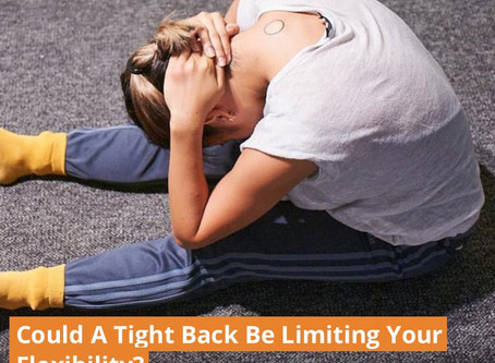 Is Your Tight Back Limiting Your Flexibility?