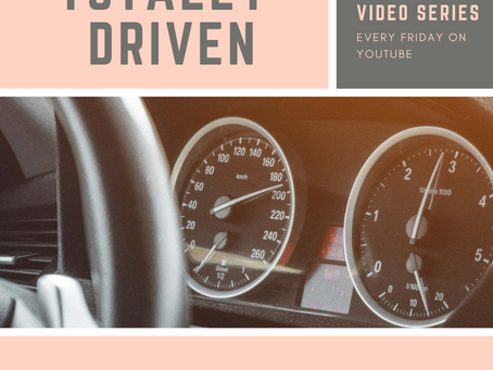 Totally Driven: My New Video Series