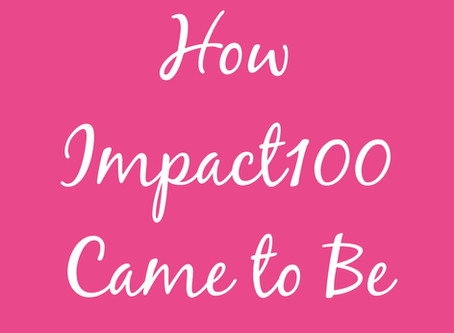 How Impact 100 Came to Be