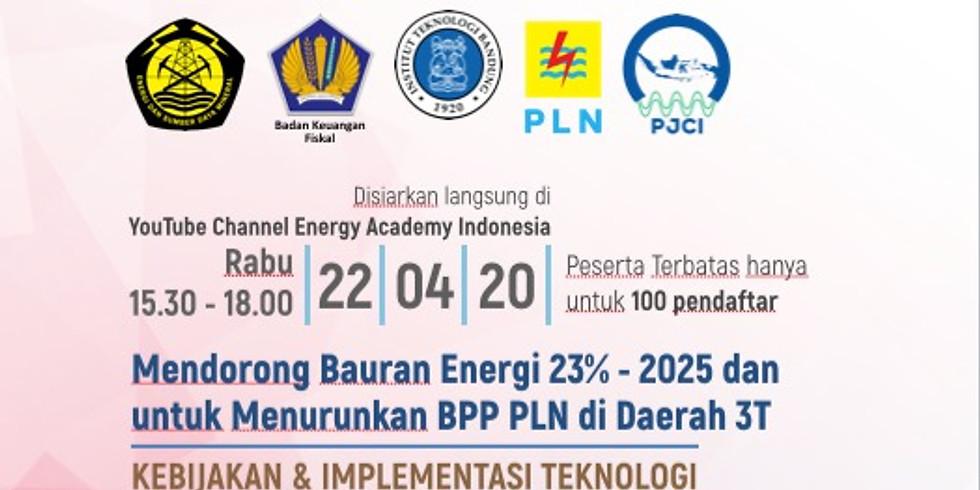 Mendorong Bauran Energi 23% - 2025 dan untuk Menurunkan BPP PLN di Daerah 3T