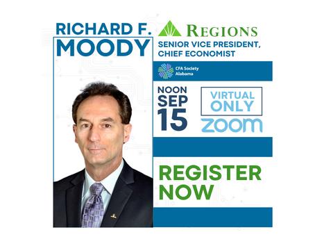 09/15/21: Richard F. MoodySenior VP, Chief EconomistRegions Financial Corp.