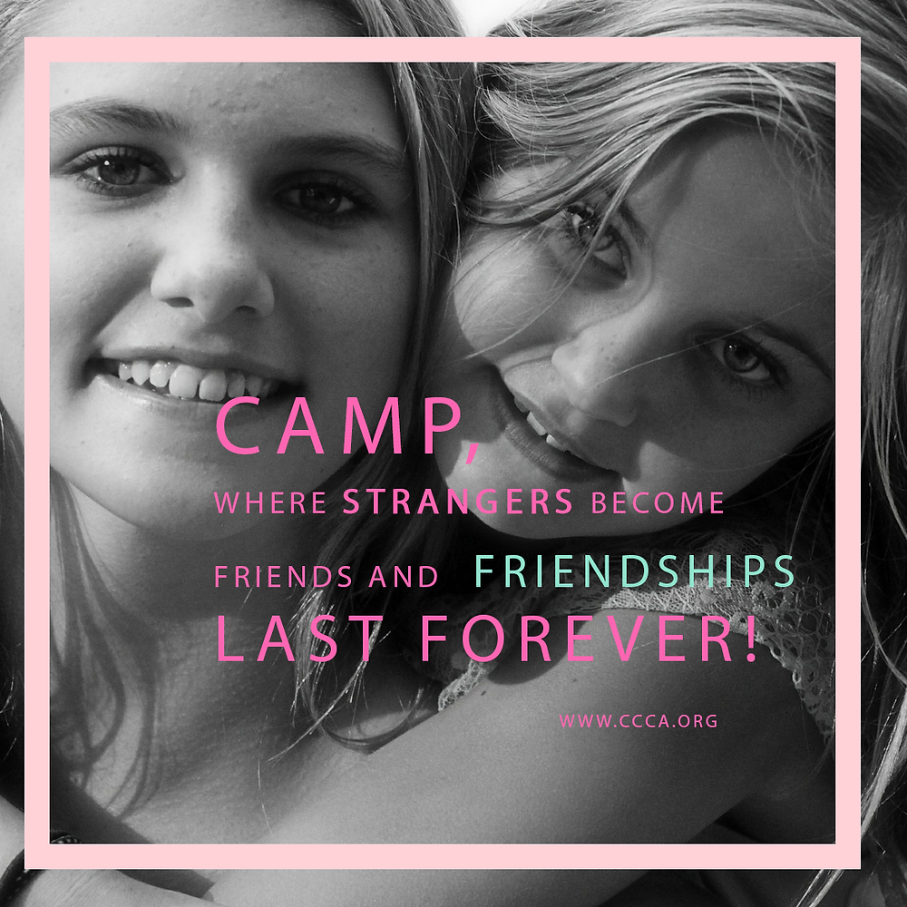 Camp where strangers become friends and friendships last forever!