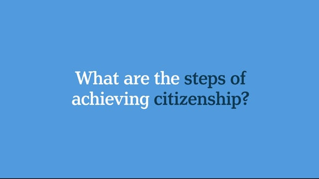 What Are The Steps Of Achieving Citizenship?