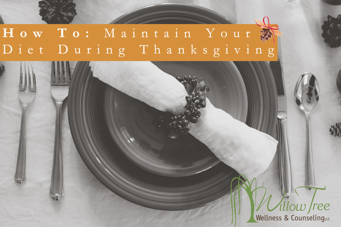 HOW TO: Maintain Your Diet During Thanksgiving