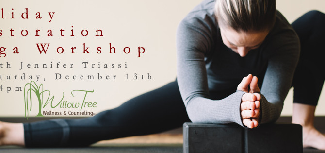 Upcoming Workshop: Holiday Restoration Yoga