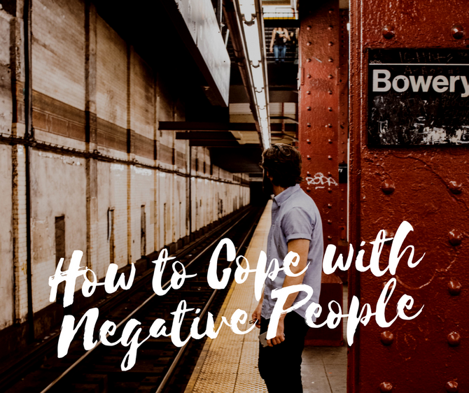 How to Cope with Negative People