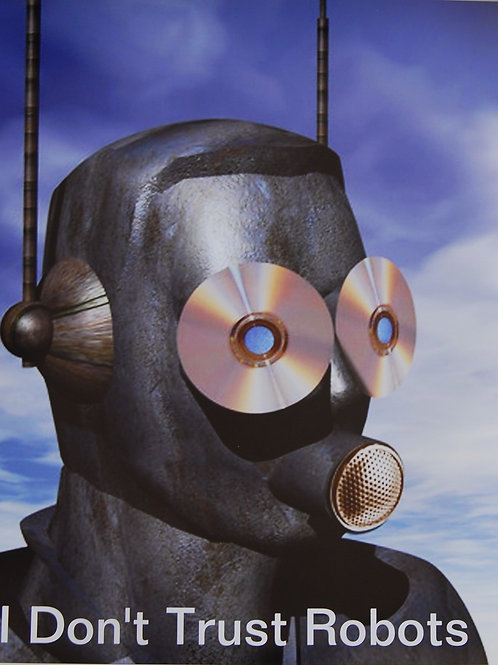 """20"""" x 24"""" Poster Of CD Eyed Robot of """"I DON'T TRUST ROBOTS"""""""