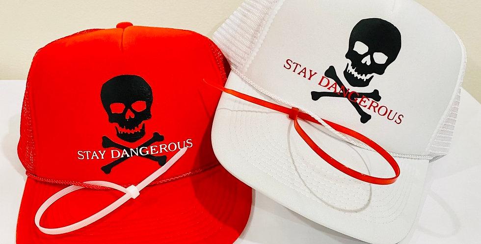 Stay Dangerous Trucker Hat