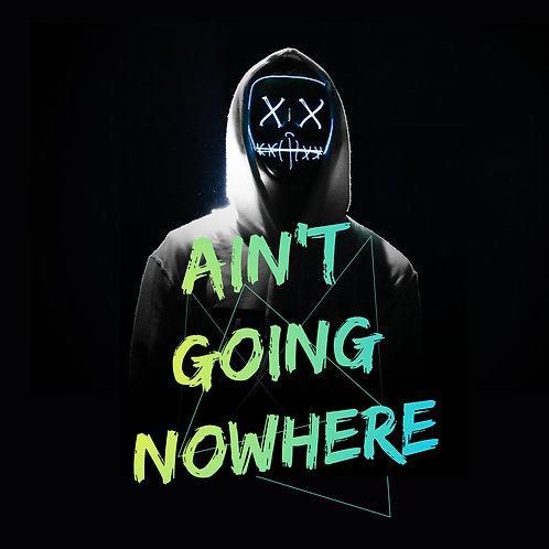 Ain't going NOWHERE_EDM