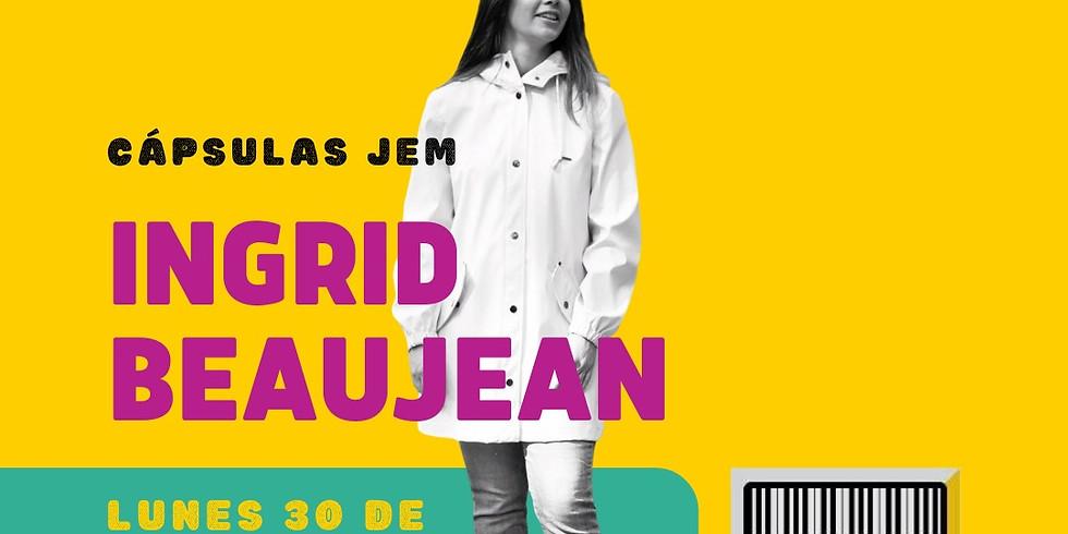 Cápsulas JEM presenta: Ingrid Beaujean