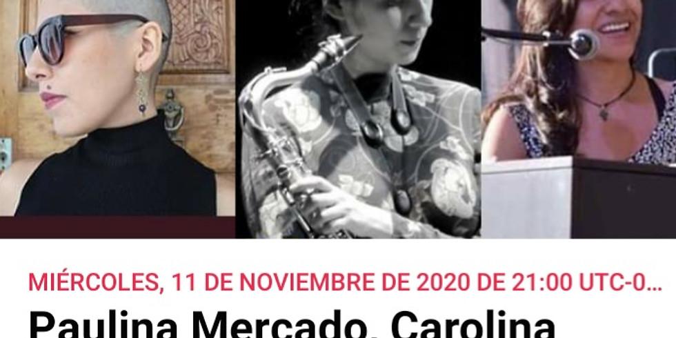 Paulina, Caro Mercado & Dulce R