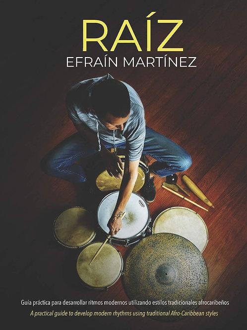 """Libro """"Raíz"""" Efraín Martínez"""