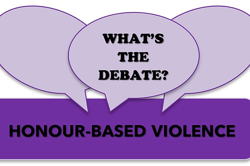 What's The Debate?- Honour Based Violence