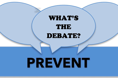 What's The Debate? -Prevent
