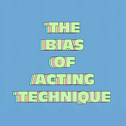 bias of acting technique.jpg