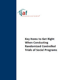 Key Items to Get Right When Conducting Randomized Controlled Trials of Social Programs