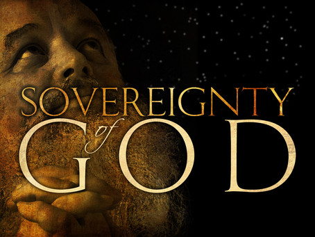 Why God MUST be SOVEREIGN.