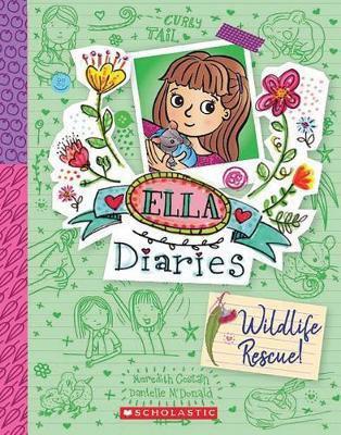 Wildlife Rescue: Ella Diaries, Book 18