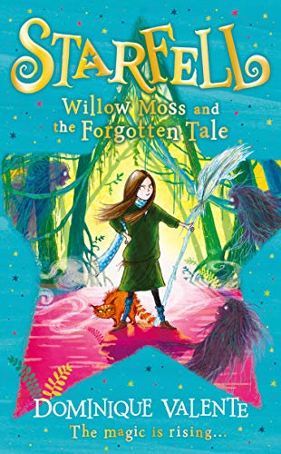 Willow Moss and the Forgotten Tale: Starfell, Book 2