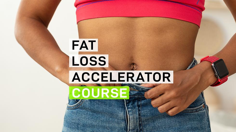 Fat Loss Accelerator Course