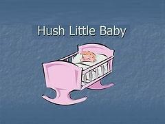 Hush, Hush Sweet Baby.jpg