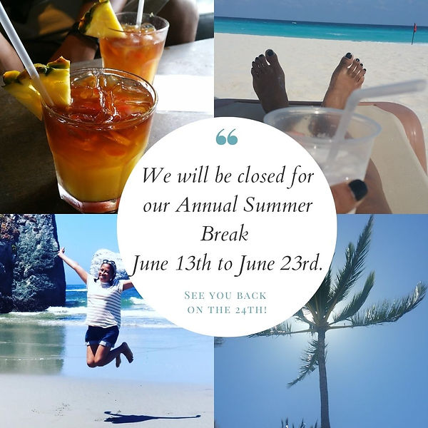 We will be closed for our Annual Summer